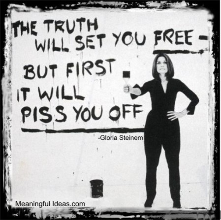 the truth will set you free but first